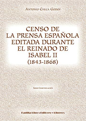 Censo de la prensa española editada durante el reinado de Isabel ...