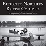 Return to Northern British Columbia: A Photojournal of Frank Swanell, 1929-39