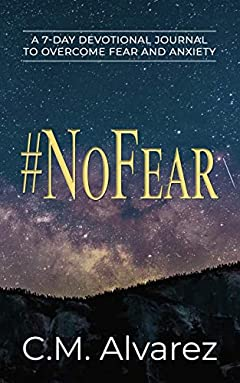 #NoFear: A 7-Day Devotional Journal to Overcome Fear and Anxiety: How to Overcome Fear, Worry, and Anxiety