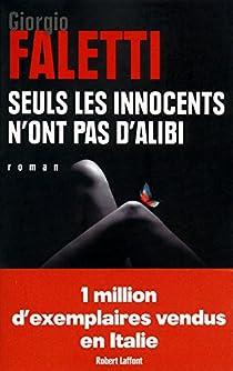 Seuls les innocents n'ont pas d'alibi par Faletti
