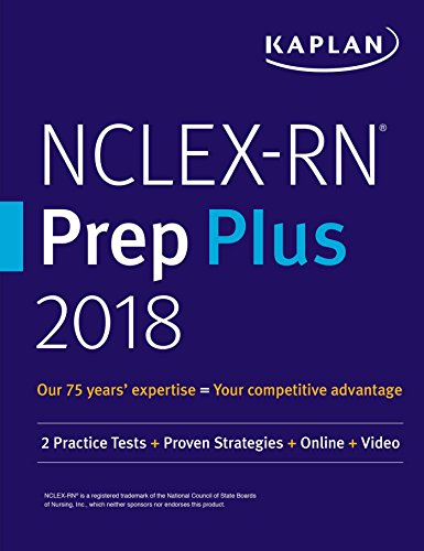 D0wnl0ad NCLEX-RN Prep Plus 2018: 2 Practice Tests + Proven Strategies + Online + Video (Kaplan Test Prep) WORD