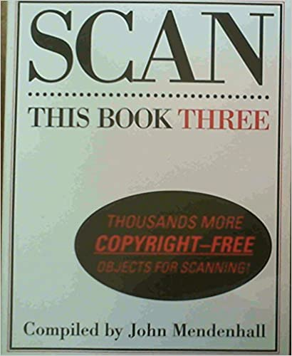 Book Scan This Book Three: Thousands More Copyright-Free Objects for Scanning (1998-06-24)