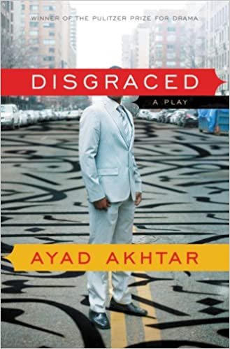 Disgraced a play kindle edition by ayad akhtar literature disgraced a play kindle edition by ayad akhtar literature fiction kindle ebooks amazon fandeluxe Choice Image