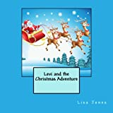 Levi and the Christmas Adventure, Lisa Jones, 1493536338
