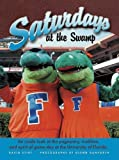 img - for Florida: Saturdays at the Swamp by David Stirt (2004-09-01) book / textbook / text book