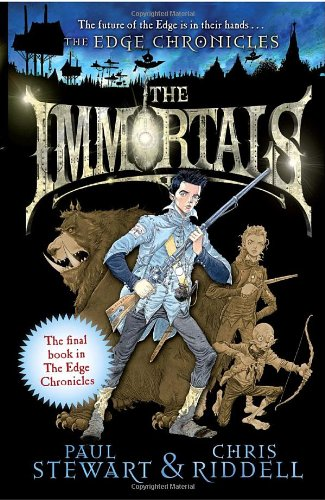 The Immortals: The final book in Edge Chronicles (The Edge Chronicles No. 10)