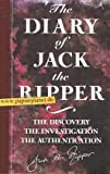 img - for The Diary of Jack the Ripper: The Discovery, the Investigation, the Authentication book / textbook / text book
