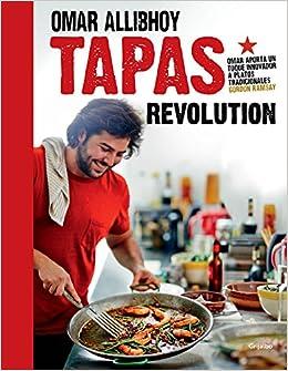 Tapas revolution (Sabores): Amazon.es: Allibhoy, Omar, Pilar Alba Navarro;: Libros