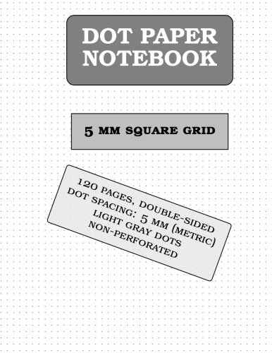 DOT Paper Notebook: 5mm square grid (metric, 120 pages): Size = 8.5