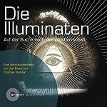 Die Illuminaten. Auf der Suche nach der Weltherrschaft | Jan Peter,Thomas Teubner