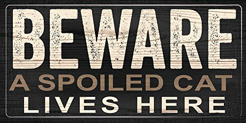 Beware: A Spoiled Cat Small Wooden Sign (Cat Spoiled)