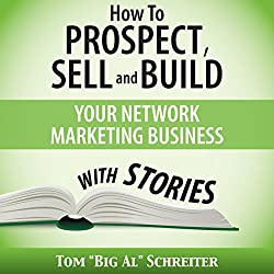 How to Prospect, Sell, and Build Your Network Marketing Business with Stories
