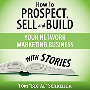 How to Prospect, Sell, and Build Your Network Marketing Business with Stories Hörbuch