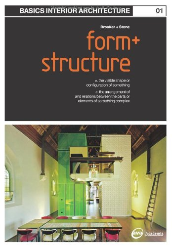 Basics Interior Architecture 01: Form and Structure: the Organisation of Interior Space
