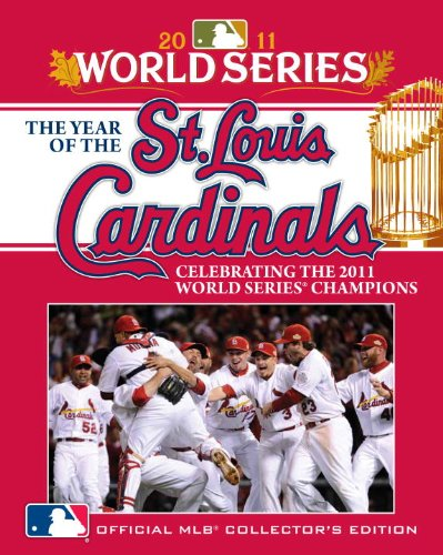 (The Year of the St. Louis Cardinals: Celebrating the 2011 World Series Champions)