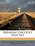 Abraham Lincoln's Speeches, Abraham Lincoln and L. E. 1824-1900 Chittenden, 1149269405