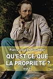 img - for Qu'est-ce que la propri t  ?: recherches sur le principe du droit et du gouvernement (French Edition) book / textbook / text book