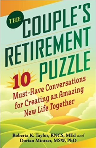 The Couple S Retirement Puzzle 10 Must Have Conversations For Creating An Amazing New Life Together Taylor Roberta Mintzer Dorian 0760789245862 Amazon Com Books