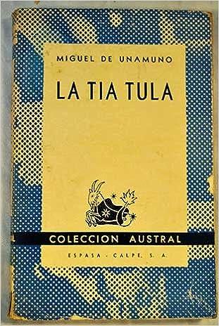 La Tia Tula: Amazon.es: Miguel de Unamuno: Libros