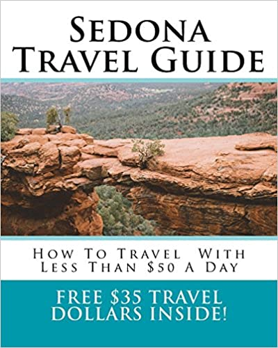 How To Travel Around Sedona With Less Than $50 A Day Sedona Travel Guide