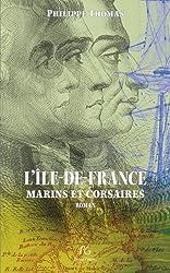 L'Ile de France : Marins et corsaires