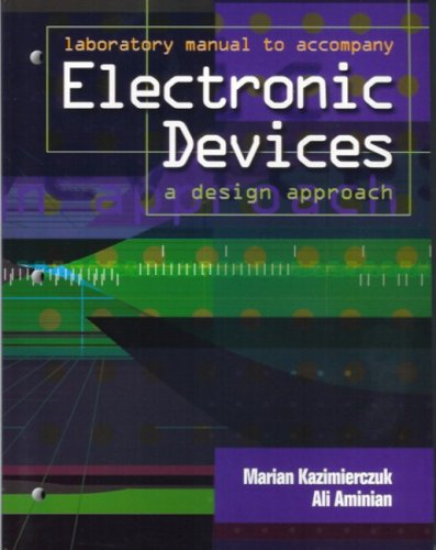 Lab Manual to accompany electronic devices: a design approach