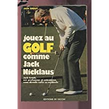Jouez au golf comme Jack Nicklaus