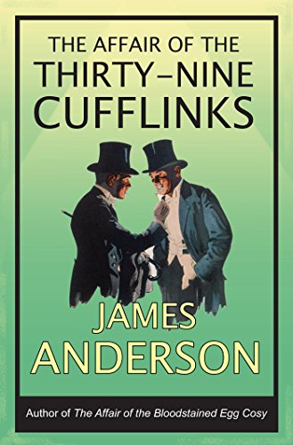 The Affair of the Thirty-Nine Cufflinks (The Affair of... Mysteries Book 3)