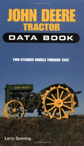 - John Deere Tractor Data Book: Two-Cylinder Models Through 1960