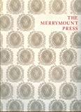 The Merrymount Press : An Exhibition on the Occasion of the 100th Anniversary of the Founding of the Press, Hutner, Martin, 0910672962
