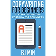 Copywriting For Beginners: 21 Step Copywriting Formula For Beginners