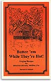 Butter 'em While They're Hot, Patricia B. Mitchell, 0925117501