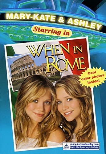 Mary-Kate & Ashley Starring In #5: When in Rome: (When in Rome) (Mary-Kate and Ashley Starring in) pdf epub