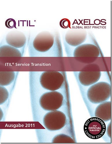 ITIL Service Transition: 2011 (Best Management Practices)