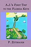 img - for A.J.'s First Trip to the Florida Keys book / textbook / text book