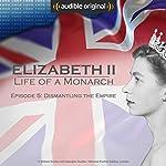 Ep. 5: Dismantling the Empire (Elizabeth II: Life of a Monarch)   Ruth Cowen