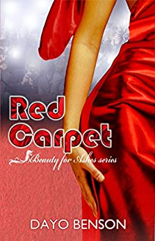 Red Carpet (Beauty for Ashes: Book Two) by [Benson, Dayo]
