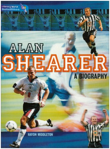 Literacy World Satellites Non Fic Stage 4 Alan Shearer: A Biography by Heinemann