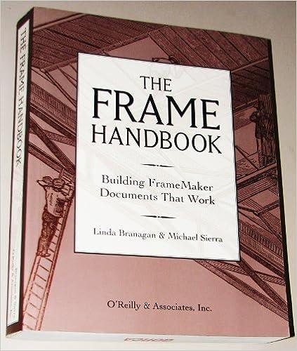 The Frame Handbook: Building FrameMaker Documents That Work ...