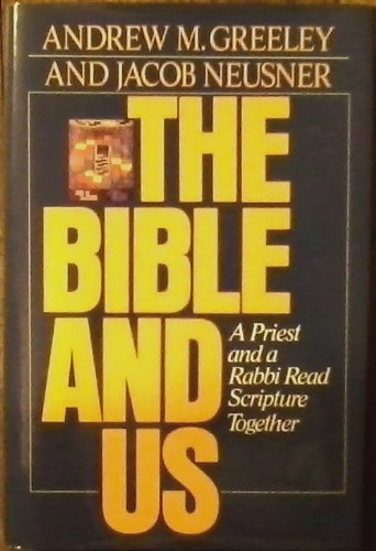 The Bible and Us: A Priest and a Rabbi Read Scripture Together
