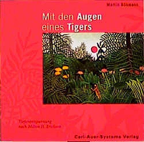 Mit den Augen eines Tigers: Tiefenentspannung nach Milton H. Erickson