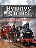 Byways Of Steam: In Stephenson's Country