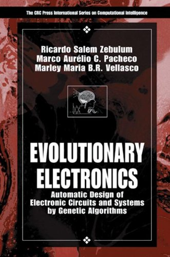 Evolutionary Electronics: Automatic Design of Electronic Circuits and Systems by Genetic Algorithms (International Series on Computational Intelligence) by Brand: CRC Press