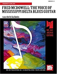 Fred McDowell The Voice of Mississippi Delta Blues Guitar