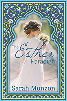 The Esther Paradigm (A Contemporary Christian Romance) by [Monzon, Sarah]