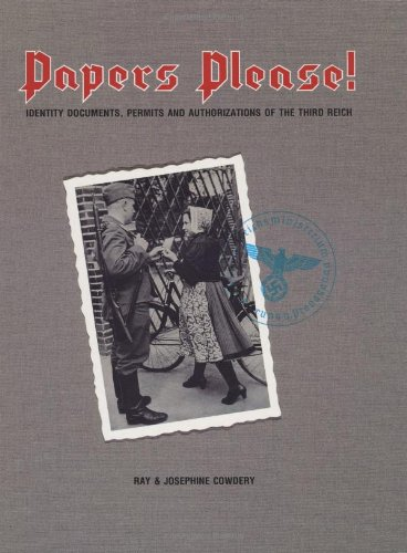 Papers Please!: Identity Documents, Permits and Authorizations of the Third Reich