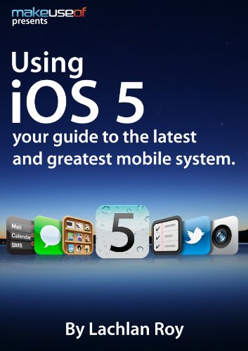 Using iOS: Your Guide to the Latest and Greatest Mobile Operating System by Lachlan Roy, Publisher : MakeUseOf.com