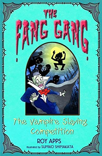 Read Online The Vampire Slaying Competition (Fang Gang) PDF