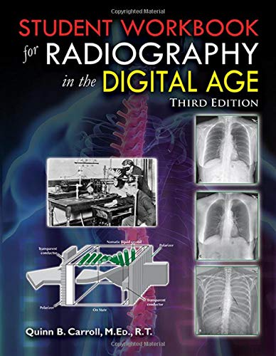 Student Workbook for Radiography in the Digital Age - Third Edition by Charles C Thomas Pub Ltd