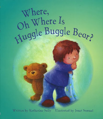 Where, Oh Where Is Huggle Buggle Bear? (Picture Books Large)